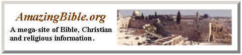Amazing Bible: A mega site of Bible, Christian and religious information